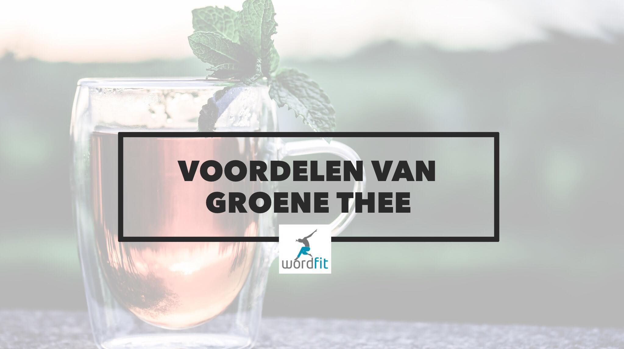 https://www.wordfit.be/sites/default/files/images/blog/image/voordelen_groene_thee.jpg
