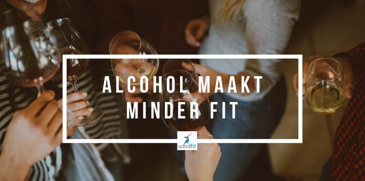 Alcohol maakt minder fit WordFit Lifecoaching