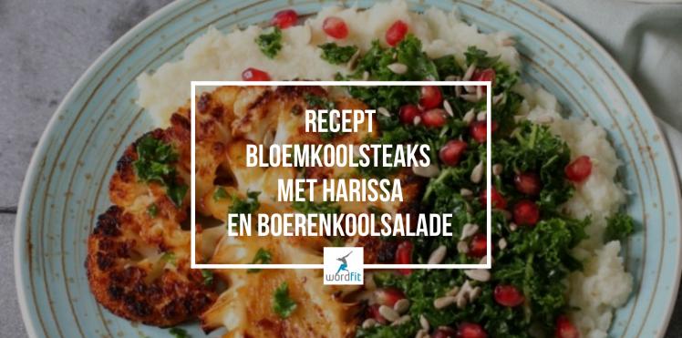 Recept bloemkoolsteaks met harissa en boerenkool salade WordFit Lifecoaching