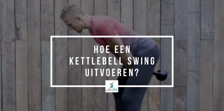 Hoe een Kettlebell Swing correct uitvoeren?