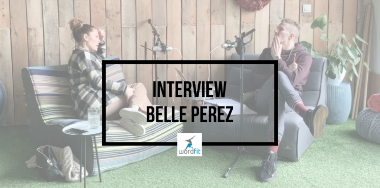 Interview Belle Perez Goed in je Vel-podcast Fré Heylen WordFit