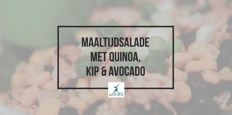 Maaltijdsalade met quinoa, kip en avocado Gezond leren eten WordFit.be