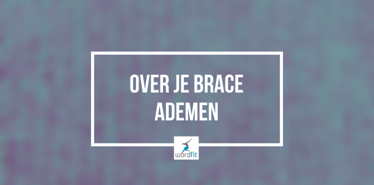 Over je brace ademen WordFit.be