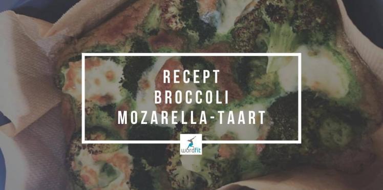 Recept broccoli mozzarella-taart WordFit Online lifecoaching voor een leven vol goesting en energie
