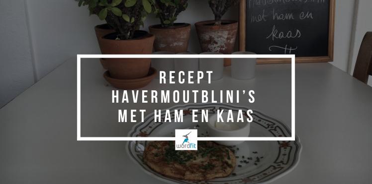 Recept Blini's met havermout, ham en kaas WordFit Online lifecoaching Fré Heylen