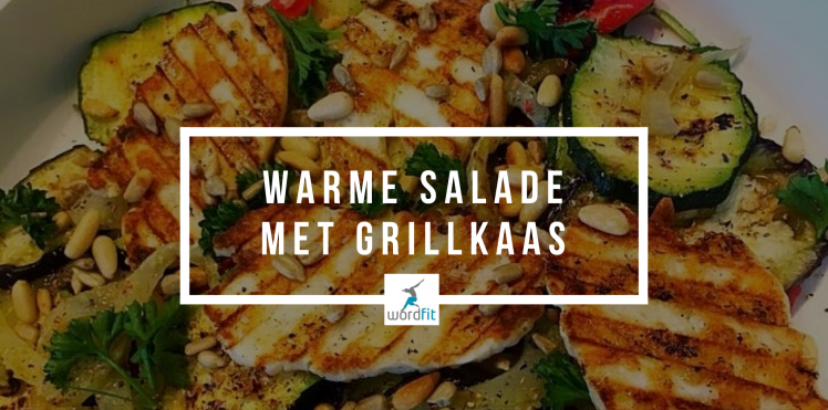 Recept Warme salade met grillkaas WordFit Lifecoaching