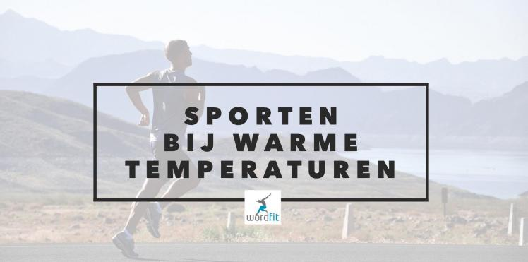sporten bij warme temperaturen WordFit.be