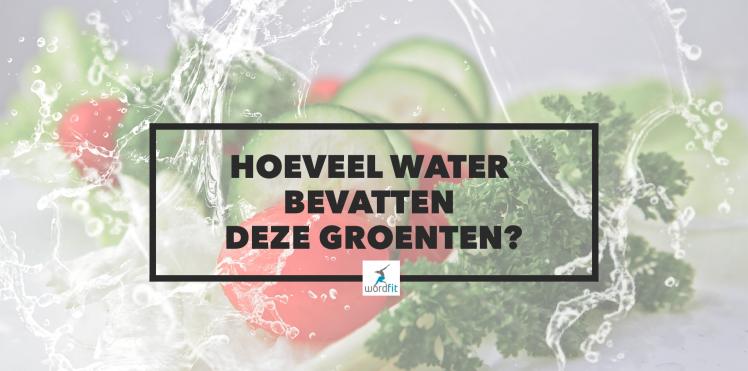 Hoeveel water zit er in deze groenten wordfit lifecoaching
