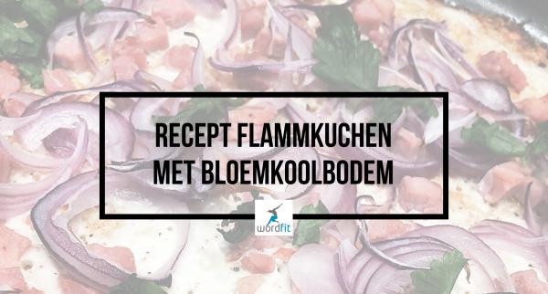Recept Flammkuchen met bloemkoolbodem WordFit Online vitaliteitscoaching voor een leven vol goesting en energie