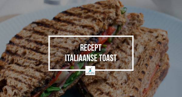Recept Italiaanse toast WordFit Online Lifecoaching