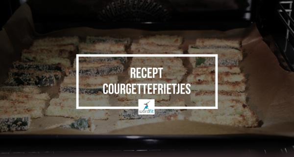 Recept Frietjes van courgette WordFit Online lifecoaching Fré Heylen