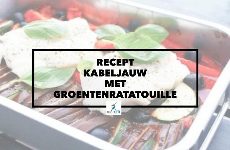 Recept Kabeljauw met groentenratatouille WordFit Online lifecoaching voor een leven vol goesting en energie