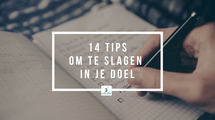 14 tips om te slagen in je doel WordFit.be Leefstijlcoaching