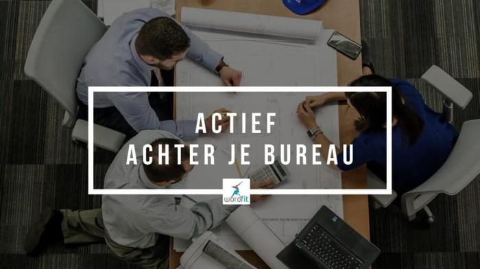 Bewegen op de werkvloer Actief werken WordFit.be Lifecoaching