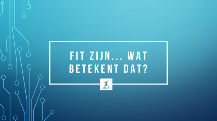 Betekenis Fitheid WordFit.be Online lifecoaching