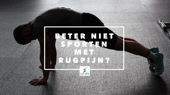 Sporten met rugpijn? WordFit.be Weg met die rugpijn