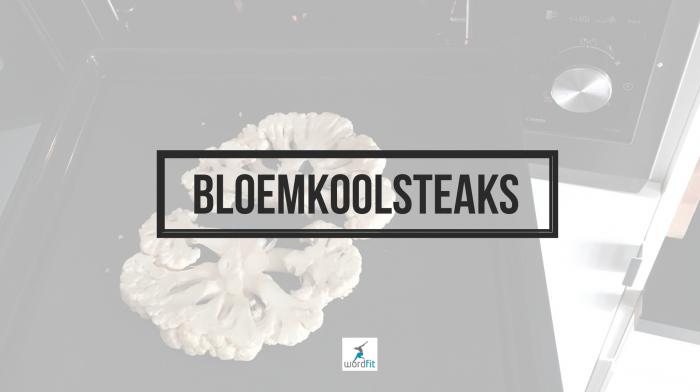 Recept bloemkoolsteaks WordFit.be Gezond leren eten