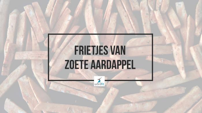Frietjes van zoete aardappel WordFit Gezonder eten
