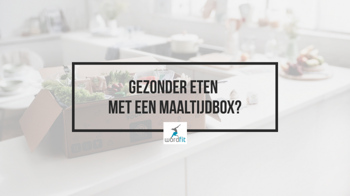 Welke maaltijdbox kiezen? WordFit.be