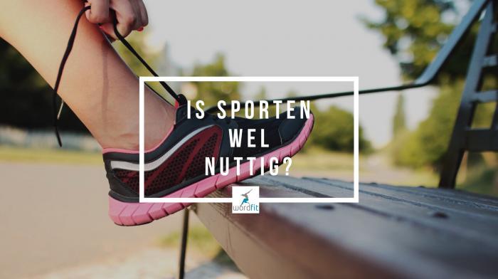 Is sporten wel nuttig? WordFit Lifecoaching