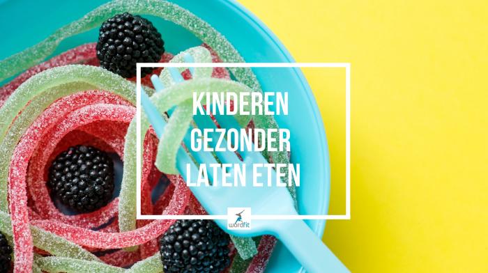 Kinderen gezonder laten eten WordFit.be