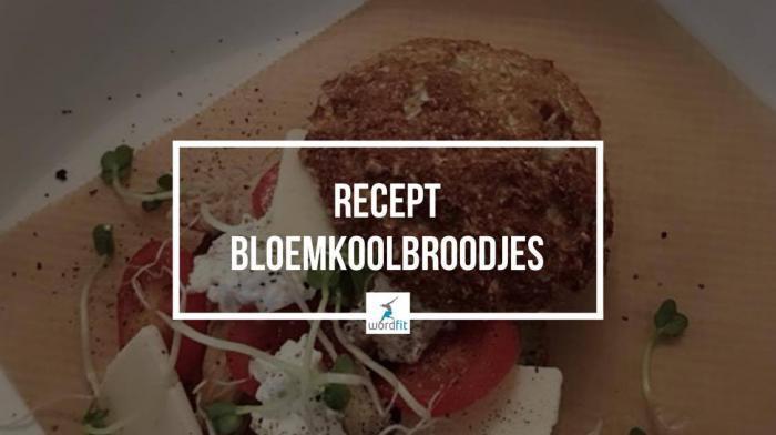 Recept Bloemkoolbroodjes WordFit Online lifecoaching
