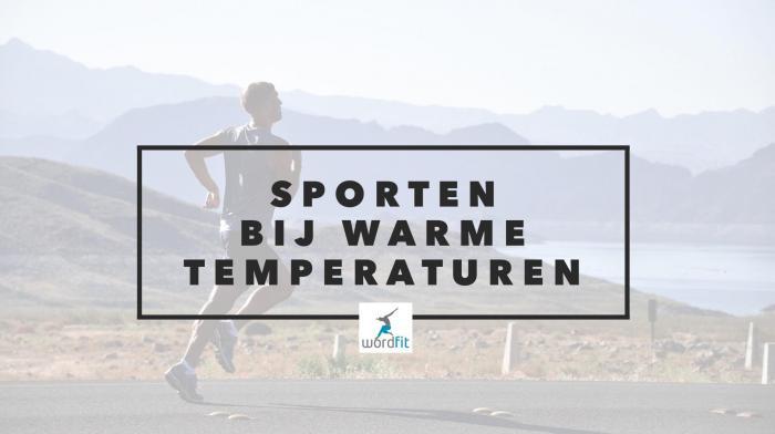 sporten bij warme temperaturen WordFit.be