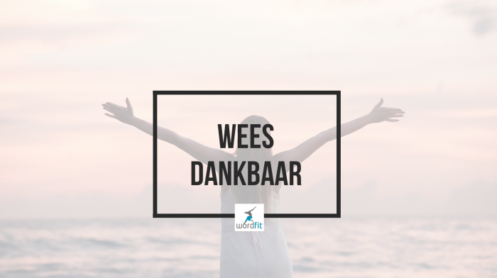 Dankbaarheid WordFit.be Mindset