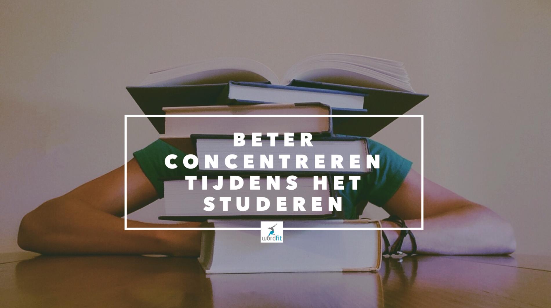 Beter concentreren tijdens het studeren WordFit.be