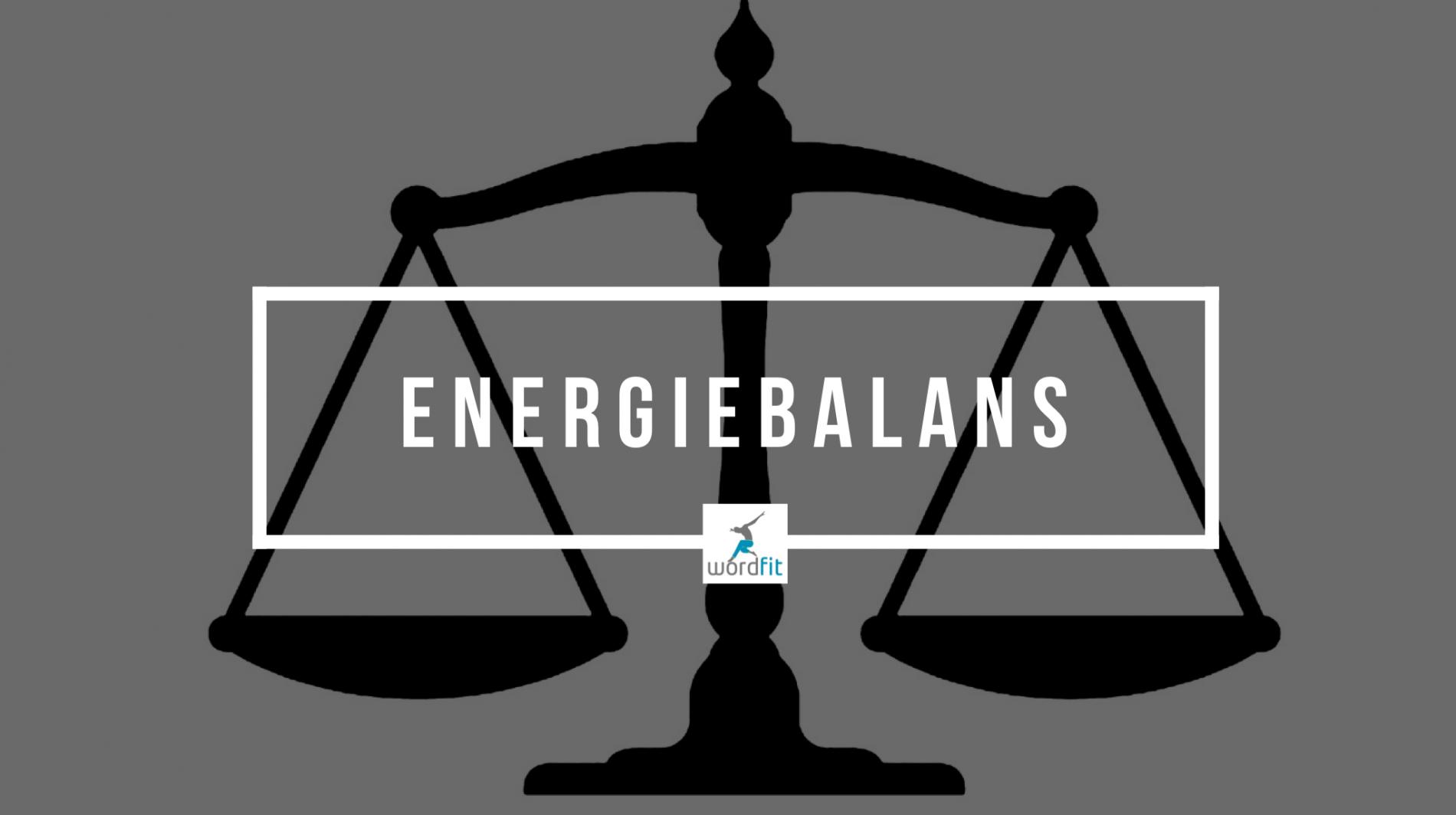 Energiebalans? Wat je opneemt en verbruikt in evenwicht?