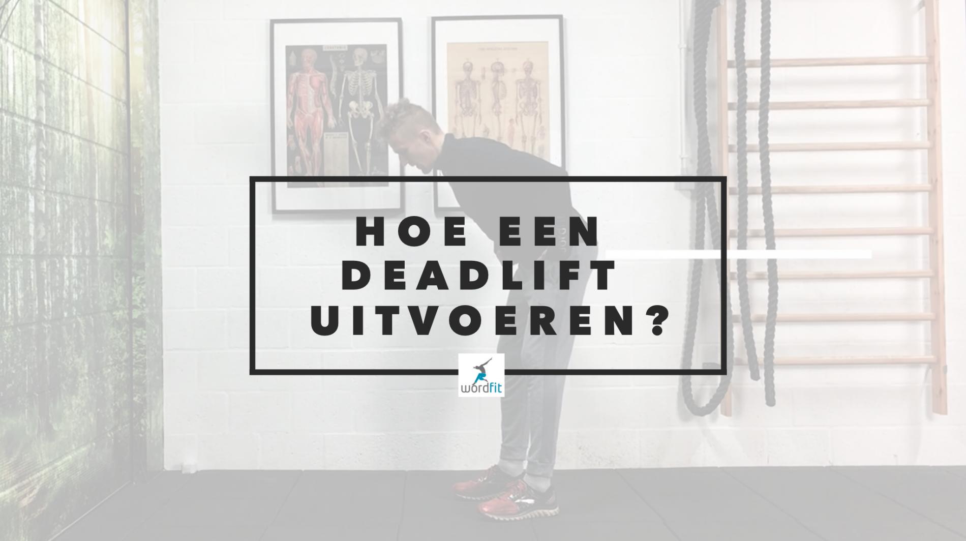 Hoe een deadlift uitvoeren? WordFit.be