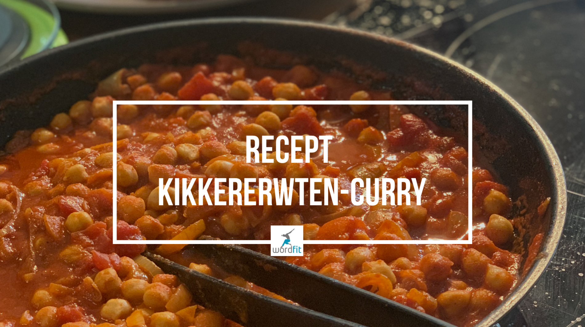 recept kikkererwten curry chana masala WordFit lifecoaching