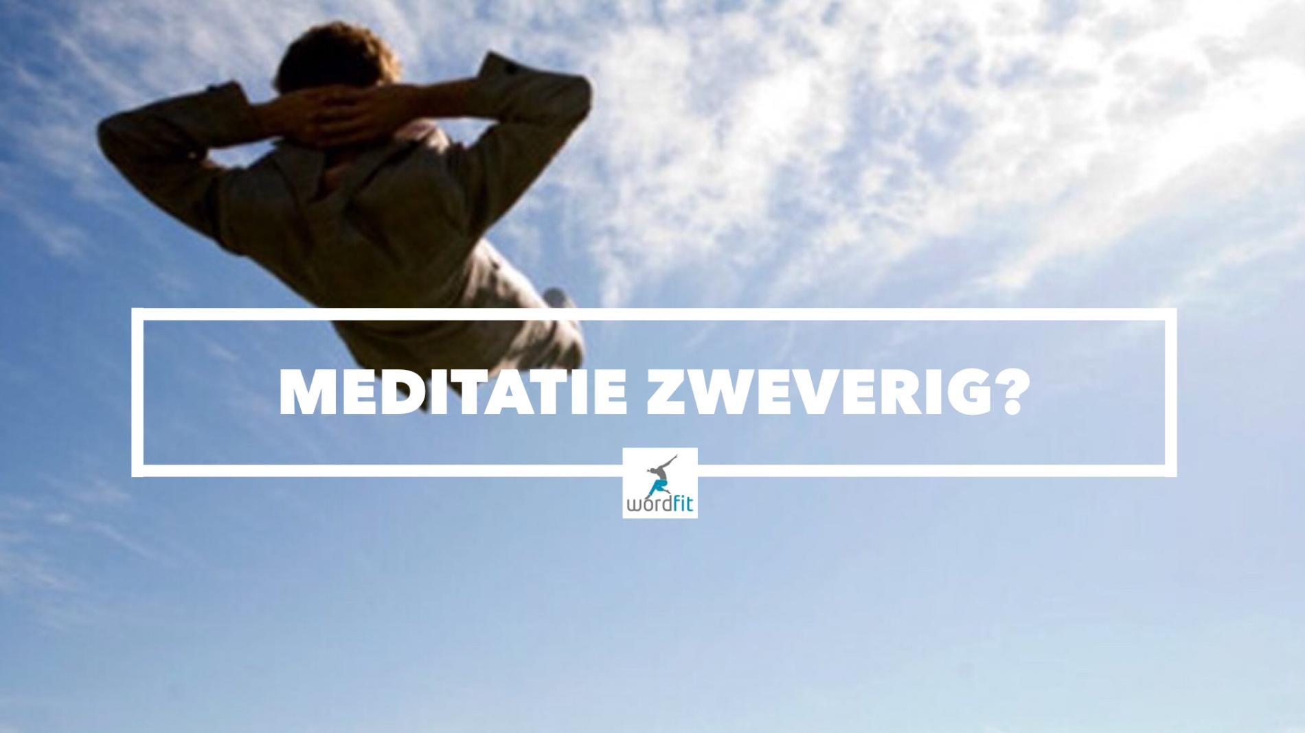 Meditatie is niet per se zweverig WordFit.be mindset