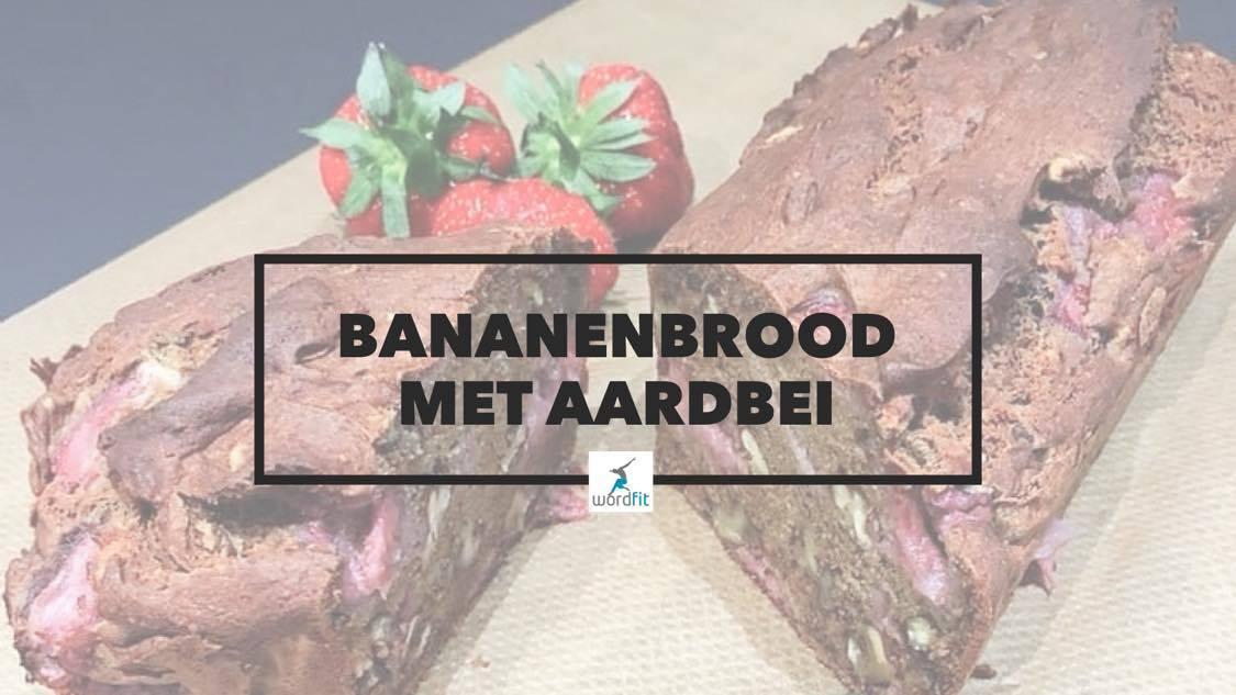 Recept Bananenbrood met aardbei WordFit Online vitaliteitscoaching