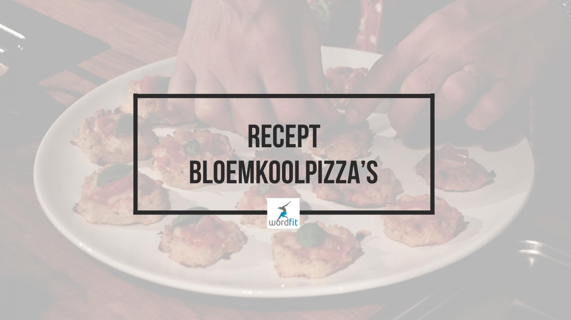 Recept Bloemkoolpizza Gezond leren eten WordFit.be