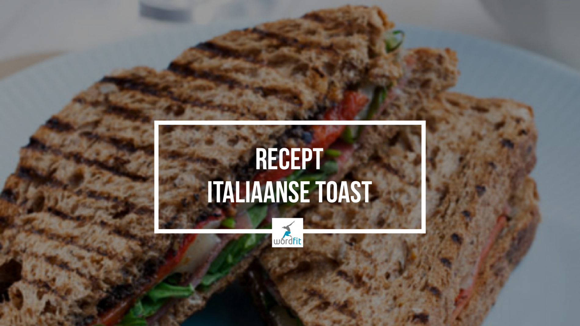 Recept Italiaanse toast WordFit Online Lifecoaching