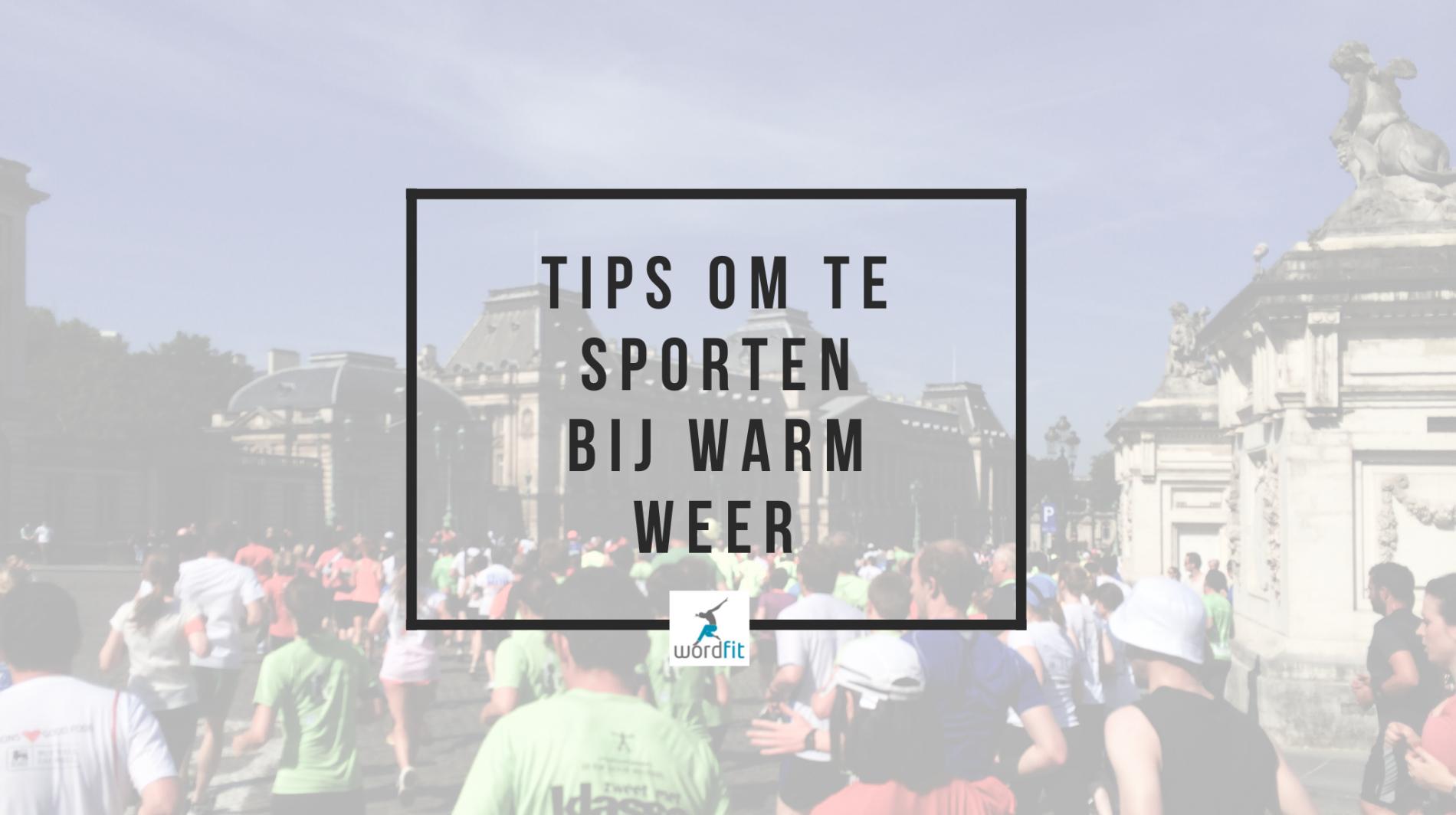 Tips voor sporten bij warm weer