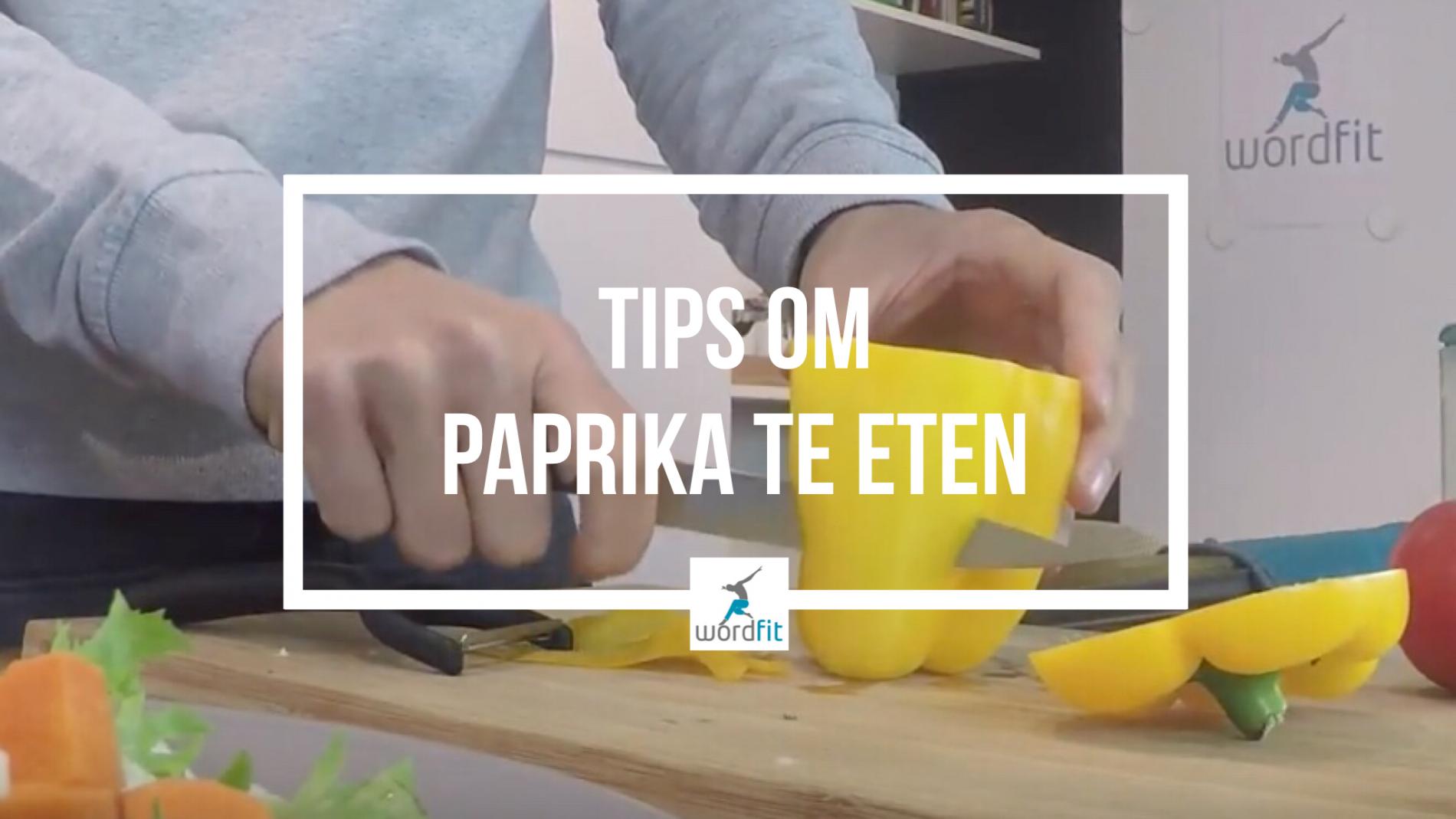 Tips om paprika te eten WordFit Gezond leren eten